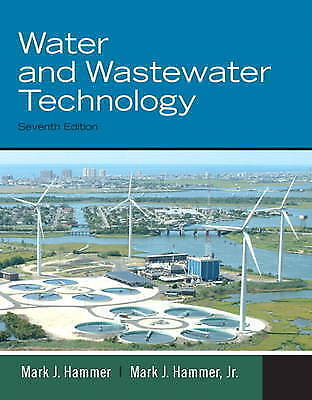 Water And Wastewater Technology, 7Th Ed.