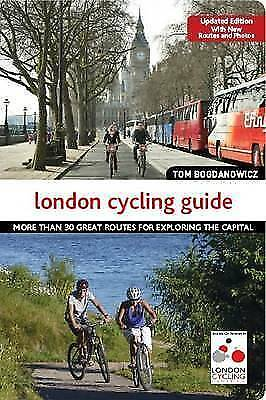 The London Cycling Guide, Updated Edition: 30 Great Routes for Exploring the