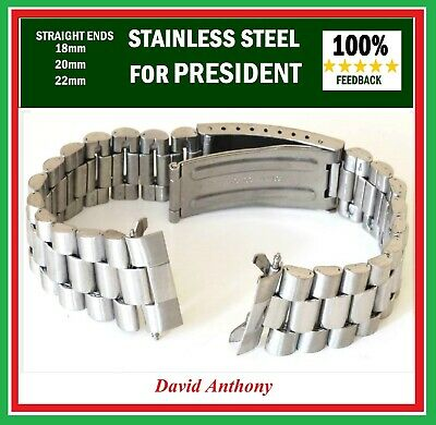 18mm 20mm OR 22mm For PRESIDENT STYLE STRAIGHT ENDS WATCH BRACELET - QUALITY!