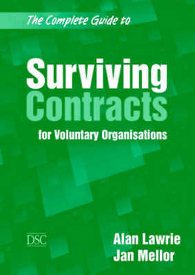 The complete guide to surviving contracts for voluntary organisations by Alan