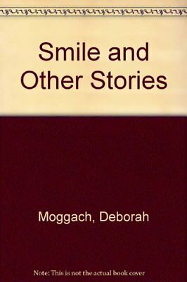 Smile and Other Stories By Deborah Moggach. 9780670816583