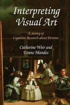 NEW Interpreting Visual Art By Catherine Weir Hardcover Free Shipping
