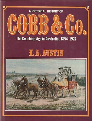 Pictorial History of Cobb & Co Coaching Age in Australia 1854-1924 HB BOOK