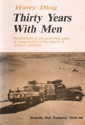 OUTBACK TRANSPORT PIONEER 30 Years With Men Birdsville Mail Contractor 1936-48