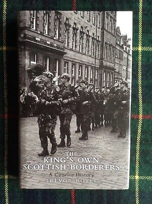 The Kings Own Scottish Borderers 'A Concise History' book by Trevor Royle