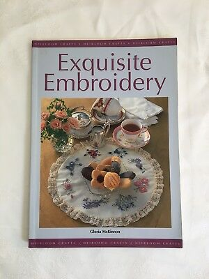 Heirloom Crafts EXQUISITE EMBROIDERY By Gloria MacKinnon