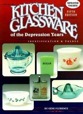 Kitchen Glassware of the Depression Years [Kitchen Glassware of the Depression Y