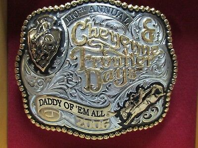 110th Annual Cheyenne Frontier Days 2006 DADDY OF 'EM ALL Rodeo BELT BUCKLE