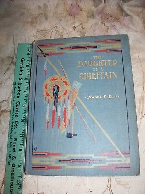 1900's Daughter Of A Chieftain Book- Edward S Ellis- Used- Mc Loughlin Bros.