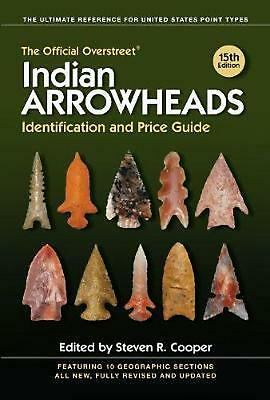 The Official Overstreet Indian Arrowheads Identification and Price Guide by Robe