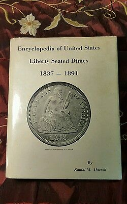 Encyclopedia of United States Liberty Seated Dimes 1837-1891 by Kamal Ahwash 1st