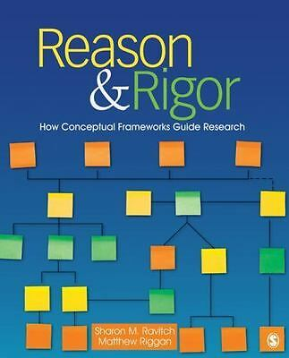 Reason and Rigor : How Conceptual Frameworks Guide Research by Matthew Riggan...