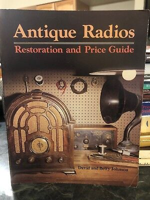 Antique Radios : Restoration and Price Guide Wallace Homestead Publishing