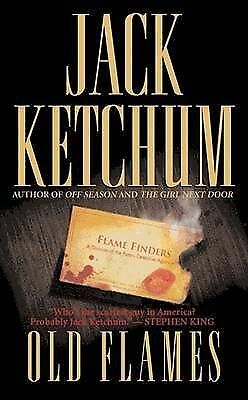 Leisure fiction: Old flames by Jack Ketchum (Paperback / softback)