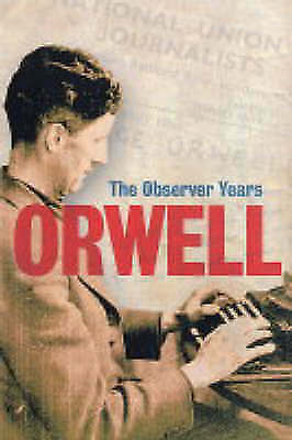 Orwell: the Observer years by George Orwell - Paperback Book