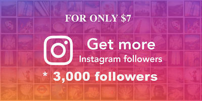 INSTAGRAM Supper Deal I will add 3,000 FOLLOW3RS to your account