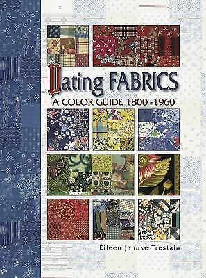 Dating Fabrics ~A Color Guide 1800-1960 by Eileen Trestain~Am Quilter's Society