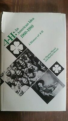 4-H: An American Idea, 1900-1980: A History of 4-H  (1st Ed)