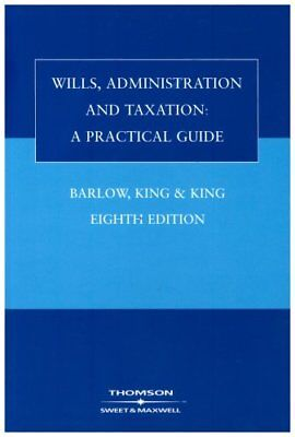 Wills, Administration and Taxation: A Practical Guide By John S. Barlow,Lesley