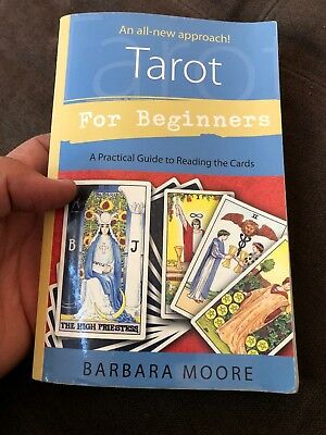 Tarot for Beginners : A Practical Guide to Reading the Cards by Barbara Moore...
