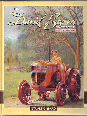David Brown Tractor Story Part 1 1936-1948 by Gibbard Pub. Old Pond 2003