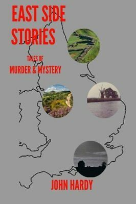 East Side Stories: Tales of Murder and Mystery By John Hardy
