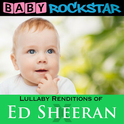 Baby Rockstar : Lullaby Renditions of Ed Sheeran: X CD (2014) ***NEW***