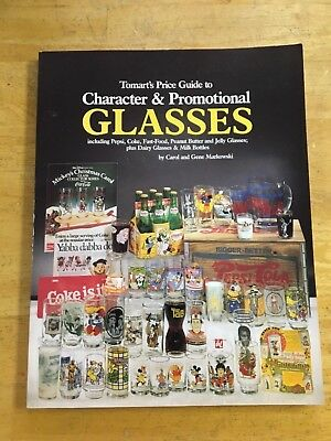 Tomart's Price Guide to Character & Promotional Glasses Carol Markowski