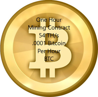 One hour BITCOIN Mining Contract Speed 54 MH/s .0001 BTC