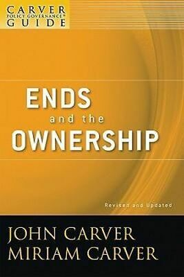 NEW Ends and the Ownership By John Carver Paperback Free Shipping
