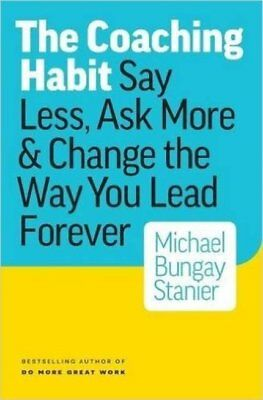 [PDF] The Coaching Habit: Say Less, Ask More - Michael Stanier (Digital Book)