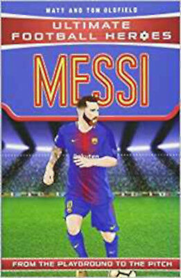 Messi (Ultimate Football Heroes) - Collect Them All!, New, Tom Oldfield,Matt Old