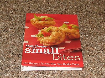 Betty Crocker Cooking: Betty Crocker Small Bites : 100 Recipes for the Way You R