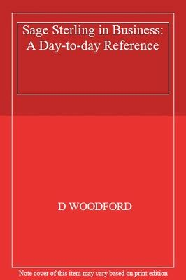 Sage Sterling in Business: A Day-to-day Reference By D WOODFORD. 9781850585077