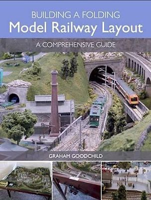 Building a Folding Model Railway Layout Comprehensive Guide by Graham Goodchild
