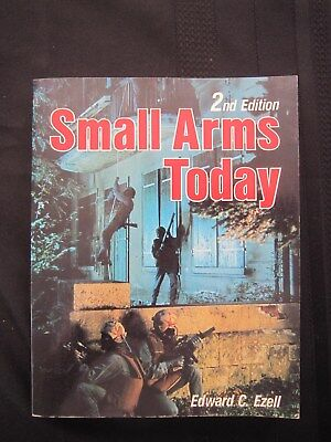 SMALL ARMS TODAY (1988) 2nd EDITION BY EDWARD C. EZELL (AUTHOR OF BLACK RIFLE)