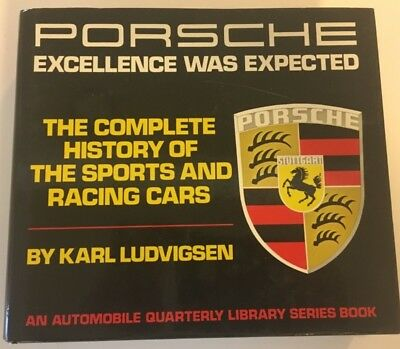 Porsche Excellence Was Expected by Karl Ludvigsen, FIRST EDITION, Fourth Print