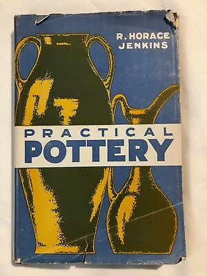 PRACTICAL POTTERY FOR CRAFTSMEN & STUDENTS By R. Horace Jenkins 1941, 3rd