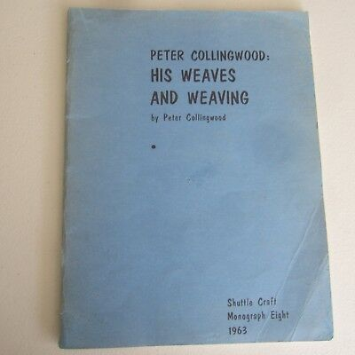 Peter Colling Wood, His Weaves and weaving book, Shuttle Craft, Monograph eight