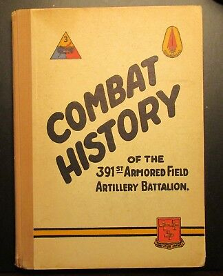 *1st Ed.* WWII Combat History of the 391st Armored Field Artillery Battalion