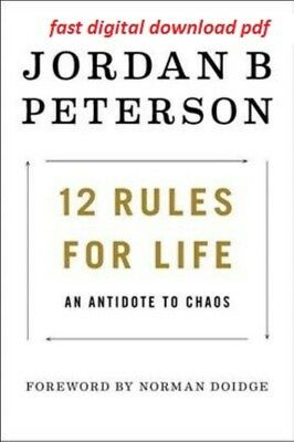12 Rules for Life - An Antidote to Chaos by Jordan B. Peterson (PDF only )