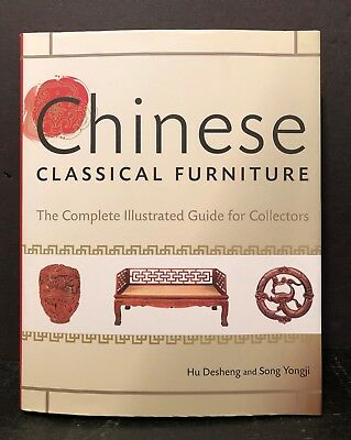 Chinese Classical Furniture : The Complete Illustrated Guide for Collectors 8j