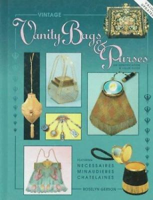 Vintage Vanity Bags and Purses: An Identification & Value Guide, Featuring Nece