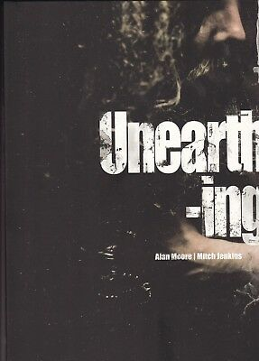 Unearthing (Paperback) by Alan Moore (Author), Mitch Jenkins (Author) PB Book