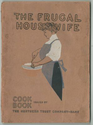 FRUGAL HOUSEWIFE Cookbook 1913, Northern Trust Co. Bank Chicago; Hints to Save $