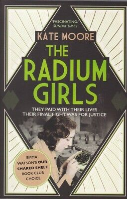 The Radium Girls By Kate Moore, Paperback Book 9781471153884