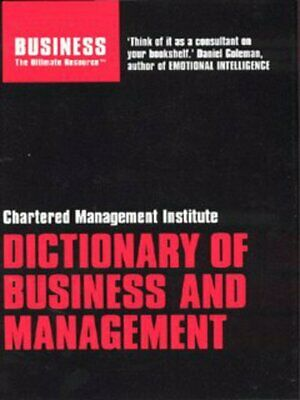 The Chartered Management Institute dictionary of business and management by