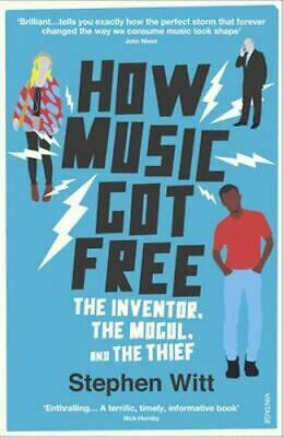 NEW How Music Got Free By Stephen Witt Paperback Free Shipping