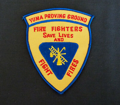 US Army YUMA PROVING GROUND Save Lives and Fight Fires Fire Department patch