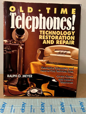 OLD-TIME Telephones! by Ralph O Meyer - Technology Restoration and Repair - 1995